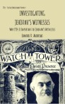 Investigating Jehovah's Witnesses: Why 1914 Is Important to Jehovah?s Witnesses