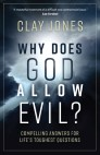 Why Does God Allow Evil? Compelling Answers for Life's Toughest Questions