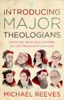 Introducing Major Theologians: From the Apostolic Fathers to the Twentieth Century