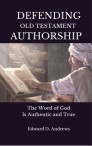 DEFENDING OLD TESTAMENT AUTHORSHIP: The Word of God Is Authentic and True