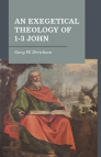 An Exegetical Theology of 1–3 John
