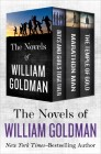 The Novels of William Goldman: Boys and Girls Together, Marathon Man, and The Temple of Gold