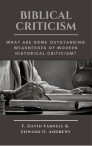 BIBLICAL CRITICISM: What are Some Outstanding Weaknesses of Modern Historical Criticism?
