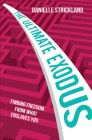 The Ultimate Exodus: Finding Freedom From What Enslaves You