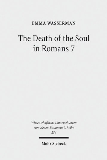 The Death of the Soul in Romans 7: Sin, Death, and the Law in Light of Hellenistic Moral Psychology