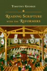Reading Scripture with the Reformers