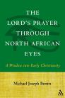 The Lord's Prayer through North African Eyes