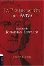 La predicación que aviva: Lecciones de Jonathan Edwards