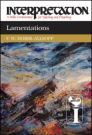 Interpretation: A Bible Commentary for Teaching and Preaching Lamentations