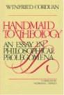 Handmaid to Theology: An Essay in Philosophical Prolegomena