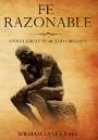 Fe razonable: Apologética y veracidad cristiana