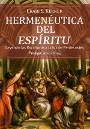 Hermenéutica del Espíritu: Leyendo las Escrituras a la luz de Pentecostés