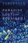 Tabletalk Magazine, December 2008: Paradise Lost and Regained