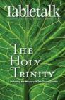 Tabletalk Magazine, April 2006: The Holy Trinity