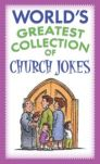 The World's Greatest Collection of Church Jokes