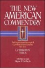 The New American Commentary: 1, 2 Timothy, Titus