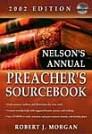 Nelson's Annual Preacher's Sourcebook, 2002 Edition