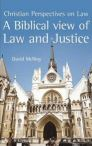 A Biblical View of Law and Justice: Christian Perspectives on Law