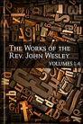 The Works of John Wesley, vols. 1–4