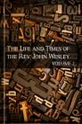 The Life and Times of the Rev. John Wesley, vol. 2