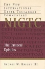 The Pastoral Epistles: New International Greek Testament Commentary