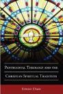 Pentecostal Theology and the Christian Spiritual Tradition