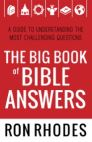 The Big Book of Bible Answers: A Guide to Understanding the Most Challenging Questions