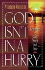God Isn't in a Hurry: Learning to Slow Down and Live