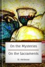 On the Mysteries and On the Sacraments