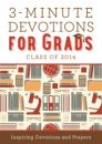 3-Minute Devotions for Grads: Inspiring Devotions and Prayers