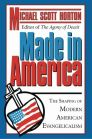 Made in America: The Shaping of Modern American Evangelicalism