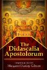 The Didascalia Apostolorum