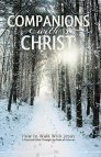 Companions with Christ: How to Walk with Jesus—A Practical Guide through the Book of Hebrews