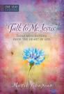 Talk to Me Jesus One Year Devotional