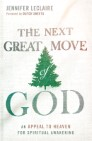 The Next Great Move of God: An Appeal to Heaven for Spiritual Awakening