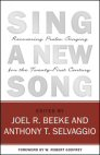 Sing a New Song: Recovering Psalm Singing for the Twenty-First Century