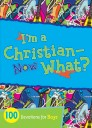 What It Means to Be a Christian: 100 Devotions for Boys
