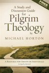 A Study and Discussion Guide for Pilgrim Theology