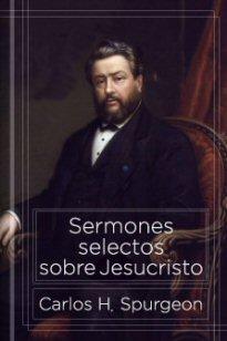 Sermones selectos sobre Jesucristo