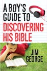 A Boy's Guide to Discovering His Bible