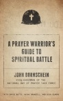 A Prayer Warrior's Guide to Spiritual Warfare: On the Front Line