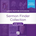 Sermon Finder Collection (236 vols.) (17,600+ sermons)