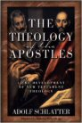 The Theology of the Apostles: The Development of New Testament Theology