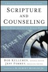Scripture And Counseling: God's Word For Life In A Broken World