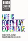 Life Is _____ Forty-Day Experience