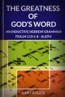 The Greatness of God's Word: An Inductive Hebrew Grammar
