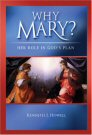 Why Mary: Her Role in God's Plan (Evangelization Guide)