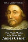 The Whole Works of the Most Rev. James Ussher, Vol. 5