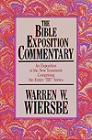"""The Bible Exposition Commentary: An Exposition of the New Testament Containing the Entire """"BE"""" Series (2 vols.; 23 titles)"""