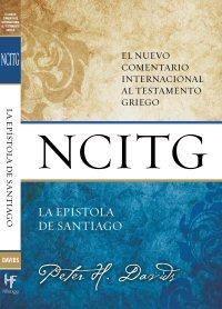 La epístola de Santiago: Un comentario sobre el texto griego